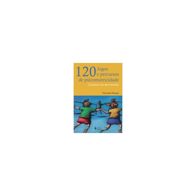 120 JOGOS E PERCURSOS DE PSICOMOTRICIDADE - VOZES
