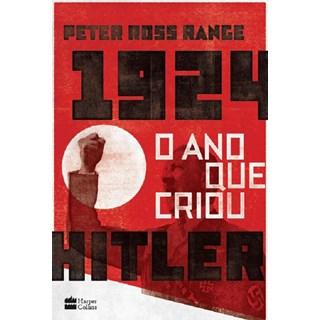1924 O ANO QUE CRIOU HITLER - HARPERCOLLINS