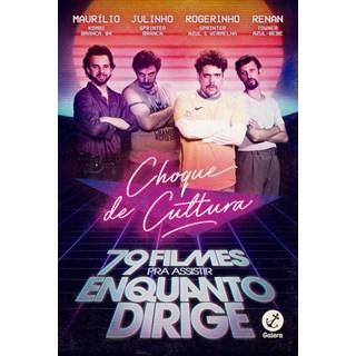 79 FILMES PRA ASSISTIR ENQUANTO DIRIGE - CHOQUE DE CULTURA - GALERA