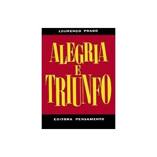 ALEGRIA E TRIUNFO   - PENSAMENTO