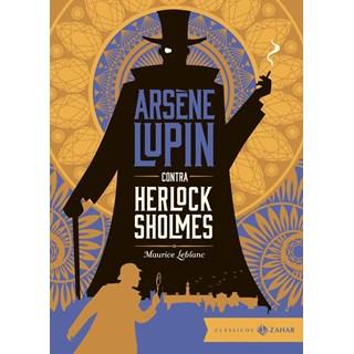 ARSENE LUPIN CONTRA HERLOCK SHOLMES - EDICAO BOLSO DE LUXO - ZAHAR