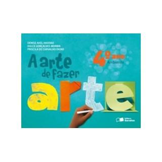 ARTE DE FAZER ARTE, A - 4 ANO - SARAIVA