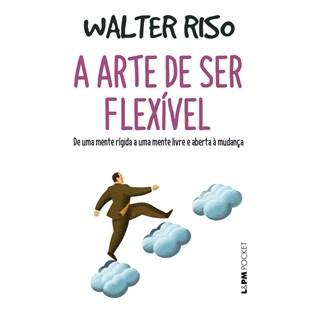 ARTE DE SER FLEXIVEL, A - 1279 - LPM POCKET