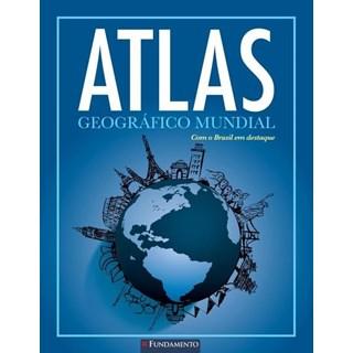 ATLAS GEOGRAFICO MUNDIAL - FUNDAMENTO