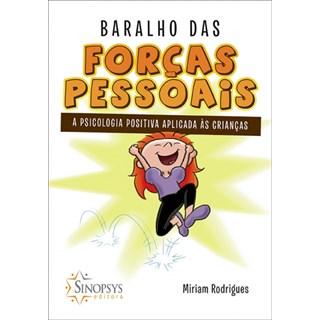 Baralho das Forças Pessoais: A Psicologia Positiva Aplicada às Crianças - Rodrigues