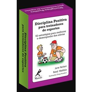 Baralho Disciplina Positiva para Treinadores de Esportes - Nelsen - Manole