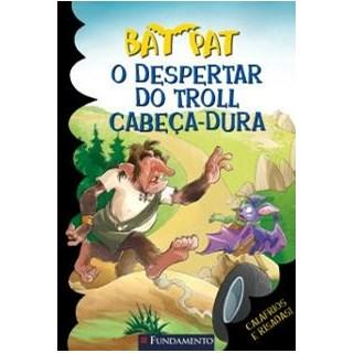 BAT PAT 9 - O DESPERTAR DO TROL CABECA DURA - FUNDAMENTO