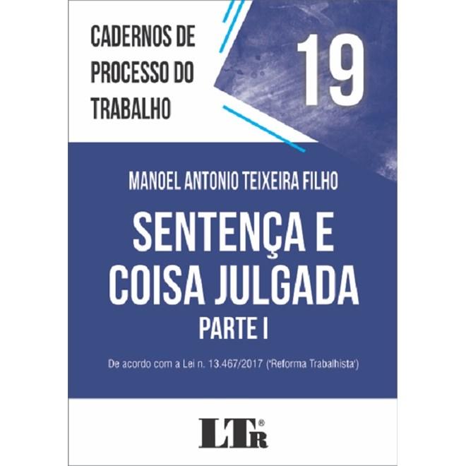 CADERNO DE PROCESSOS DO TRABALHO 19 - SENTENCA E COISA JULGADA - PARTE I - LTR