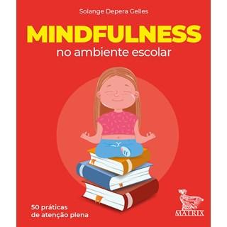 Caixinha Mindfulness no Ambiente Escolar - Gelles - Matrix