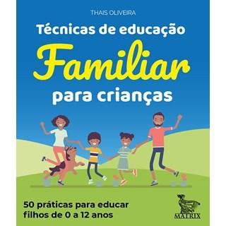 Caixinha Técnicas de Educação Familiar para Crianças - Oliveira - Matrix