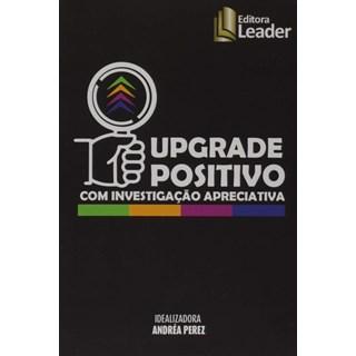 Caixinha UPGRADE Positivo com Investigação Apreciativa - Perez - Leader