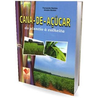 CANA-DE-ACUCAR - DO PLANTIO A COLHEITA - UFV