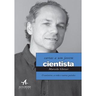 CARTAS A UM JOVEM CIENTISTA - ALTA BOOKS