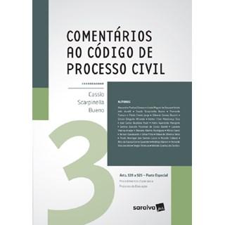 COMENTARIOS AO CODIGO DE PROCESSO CIVIL - PARTE ESPECIAL - VOL 3 - SARAIVA