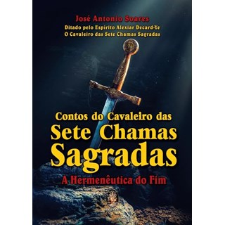 CONTOS DO CAVALEIRO DAS SETE CHAMAS SAGRADAS - MADRAS