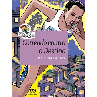 CORRENDO CONTRA O DESTINO - VAGA LUME - ATICA