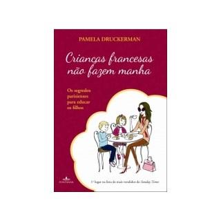 CRIANCAS FRANCESAS NAO FAZEM MANHA - FONTANAR