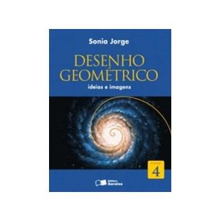 DESENHO GEOMETRICO IDEIAS E IMAGENS 4 - SARAIVA