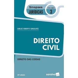 DIREITO CIVIL - DIREITO DAS COISAS - VOL 3 - SINOPSES JURIDICAS - SARAIVA