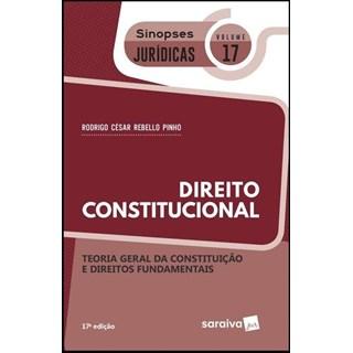 DIREITO CONSTITUCIONAL - TEORIA GERAL DA CONSTITUICAO - VOL 17 - SINOPSES JURIDICAS - - SARAIVA