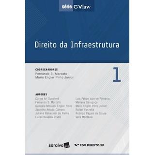 DIREITO DA INFRAESTRUTURA 1 - SERIE GVLAW - SARAIVA