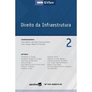 DIREITO DA INFRAESTRUTURA 2 - SERIE GVLAW - SARAIVA