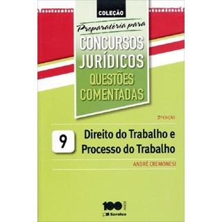 DIREITO DO TRABALHO E PROCESSO DO TRABALHO - PCJ VOL 9 - SARAIVA