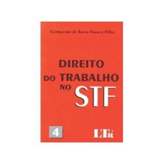 DIREITO DO TRABALHO NO STF - VOL 4  - LTR