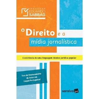 DIREITO E A MIDIA JORNALISTICA, O - SARAIVA
