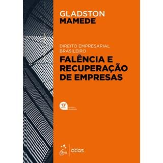 Direito Empresarial Brasileiro - Falência e Recuperação de Empresas - Mamede