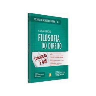 ELEMENTOS DO DIREITO VOL 21 - FILOSOFIA DO DIREITO - RT