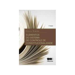 ELEMENTOS DO SISTEMA DE CONTROLE DE CONSTITUCIONALIDADE - SARAIVA