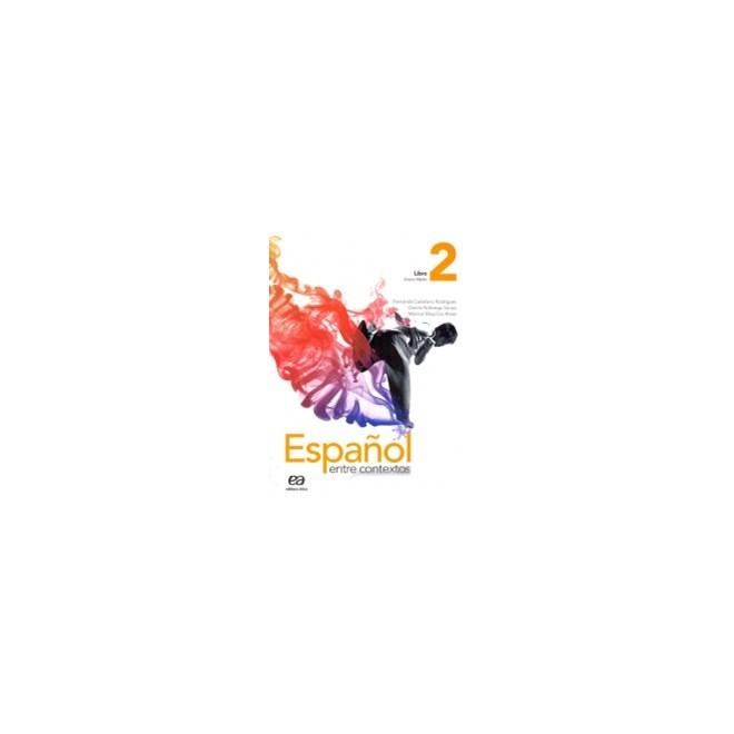 ESPANOL ENTRE CONTEXTOS - VOL 2 - ATICA