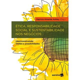 ETICA RESPONSABILIDADE SOCIAL E SUSTENTABILIDADE NOS NEGOCIOS - SARAIVA