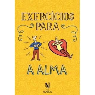 EXERCICIOS PARA A ALMA - VOZES