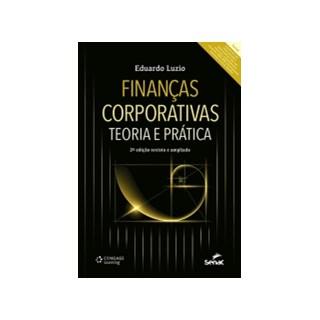 FINANCAS CORPORATIVAS - TEORIA E PRATICA - SENAC