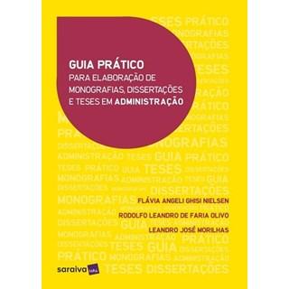 GUIA PRATICO PARA ELABORACAO DE MONOGRAFIAS DISSERTACOES E TESES EM ADMINISTRACAO - SARAIVA