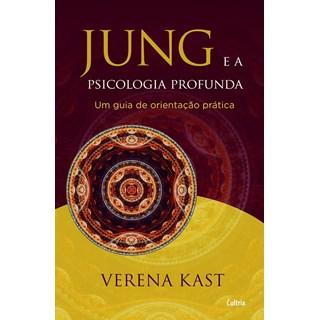 JUNG E A PSICOLOGIA PROFUNDA - CULTRIX