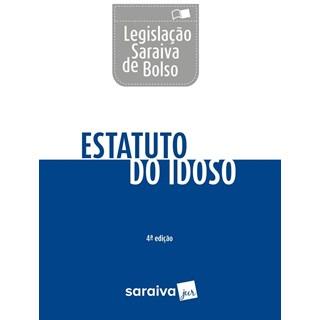 LEGISLACAO SARAIVA DE BOLSO - ESTATUTO DO IDOSO - SARAIVA