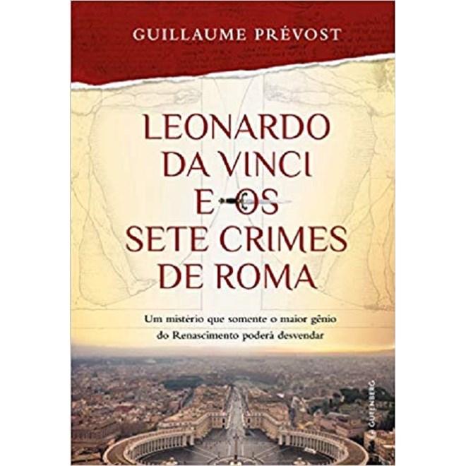 493690380c95 LEONARDO DA VINCI E OS SETE CRIMES DE ROMA - GUTENBERG - Livraria ...