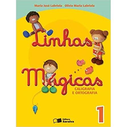 LINHAS MAGICAS CALIGRAFIA E ORTOGRAFIA 1 - SARAIVA
