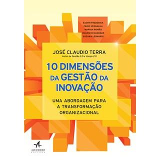 Livro - 10 Dimensões Da Gestão Da Inovação - Terra - Alta Books