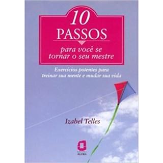 Livro - 10 Passos para você se tornar seu mestre - Telles - Agora