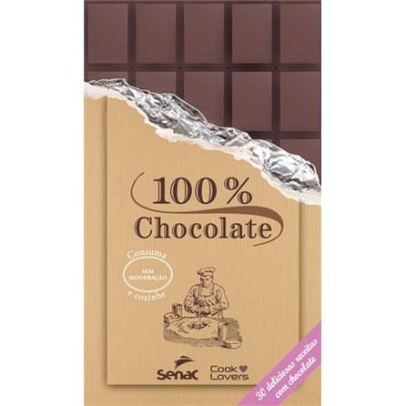 Livro - 100% Chocolate - 30 Deliciosas Receitas com Chocolate - Senac