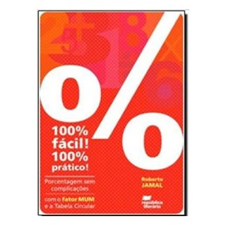 Livro - 100% Fácil ! 100% Prático! Porcentagem sem Complicações - Jamal