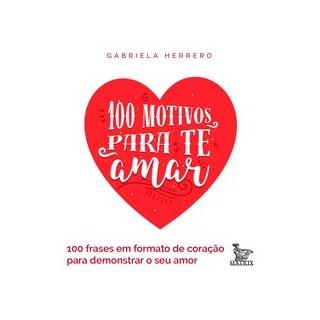 Livro - 100 motivos para te amar - Herrero 1º edição