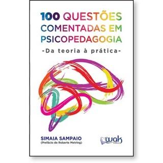 Livro 100 Questões Comentadas em Psicopedagogia - Sampaio - Wak
