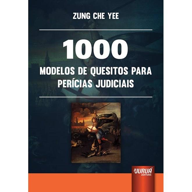 Livro - 1000 Modelos de Quesitos para Perícias Judiciais - Yee - Juruá