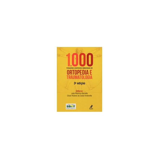 Livro - 1000 Perguntas e Respostas Comentadas em Ortopedia e Traumatologia - SBOT
