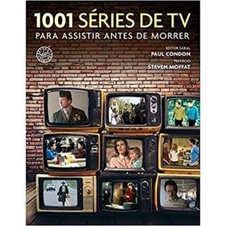 Livro - 1001 Séries de TV Para Assistir Antes de Morrer - Condon